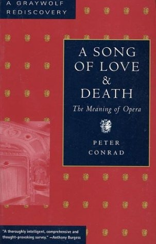 A Song of Love and Death: The Meaning of Opera 9781555972417