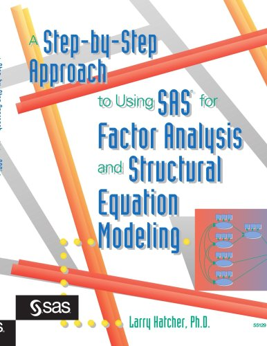 A Step-By-Step Approach to Using SAS for Factor Analysis and Structural Equation Modeling 9781555446437