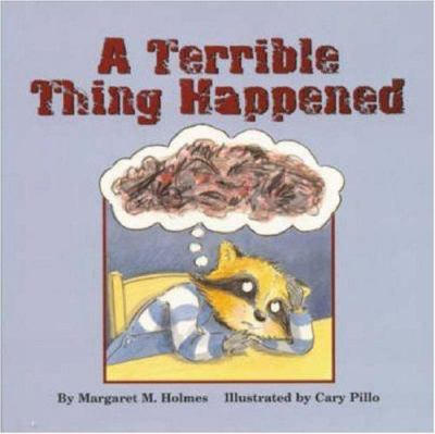 A Terrible Thing Happened: A Story for Children Who Have Witnessed Violence or Trauma 9781557986429