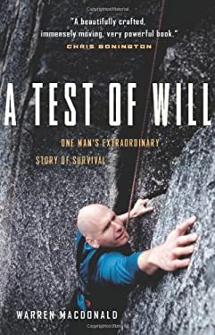 A Test of Will: One Man's Extraordinary Story of Survival 9781553650645