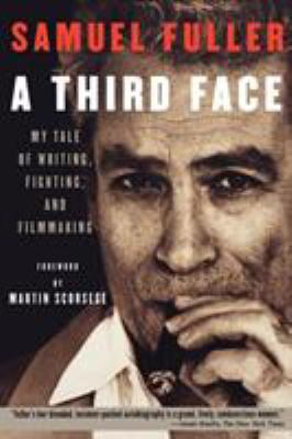 A Third Face: My Tale of Writing, Fighting, and Filmmaking 9781557836274