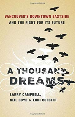 A Thousand Dreams: Vancouver's Downtown Eastside and the Fight for Its Future 9781553652984