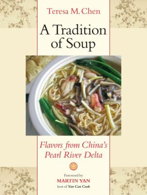 A Tradition of Soup: Flavors from China's Pearl River Delta 9781556437656
