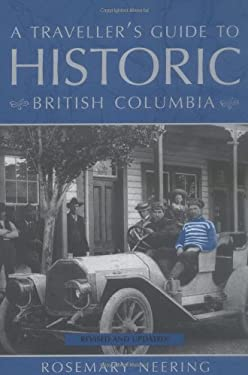 A Traveller's Guide to Historic British Columbia 9781552853320