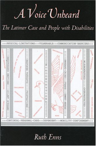 A Voice Unheard: The Latimer Case and People with Disabilities 9781552660140