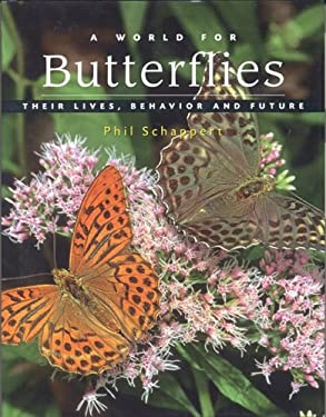 A World for Butterflies: Their Lives, Behavior and Future 9781554070657