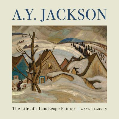 A.Y. Jackson: The Life of a Landscape Painter 9781554883929