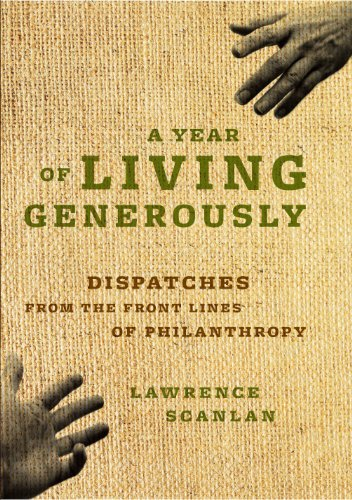 A Year of Living Generously: Dispatches from the Frontlines of Philanthropy 9781553658412