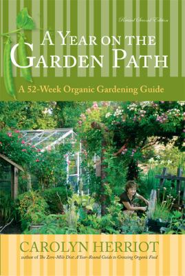A Year on the Garden Path: A 52-Week Organic Gardening Guide 9781550175158