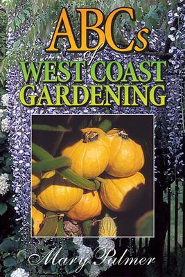 ABCs of West Coast Gardening 9781550172539