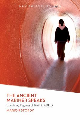 The Ancient Mariner Speaks: Examining Regimes of Truth in ADHD 9781552664711
