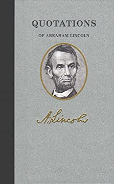 Quotations of Abraham Lincoln 9781557099419
