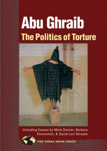 Abu Ghraib: The Politics of Torture 9781556435508