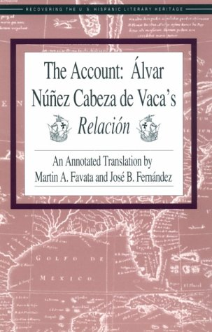The Account: Alvar Nunez Cabeza de Vaca's Relacion 9781558850606