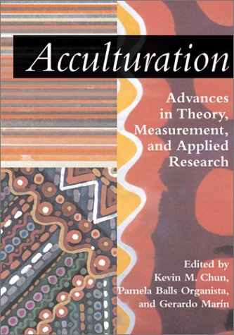 Acculturation: Advances in Theory, Measurement, and Applied Research 9781557989208