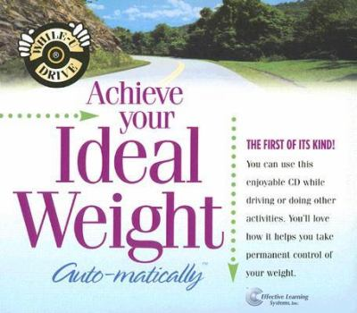 Achieve Your Ideal Weight Auto-Matically 9781558487062