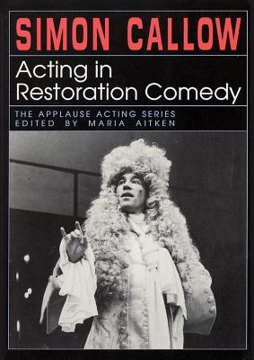 Acting in Restoration Comedy 9781557831194