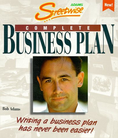 Adams Streetwise Complete Business Plan: Writing a Business Plan Has Never Been Easier 9781558508453