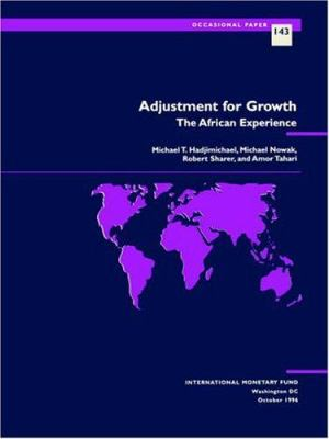 Adjustment for Growth: The African Experience 9781557755667