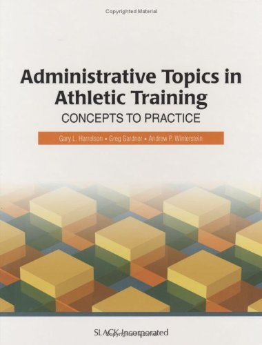 Administrative Topics in Athletic Training: Concepts to Practice 9781556427398