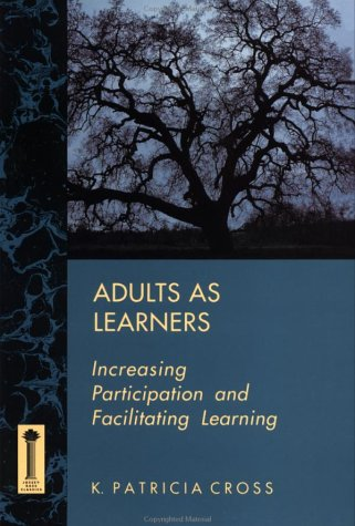 Adults as Learners: Increasing Participation and Facilitating Learning 9781555424459