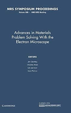 Advances in Materials Problem Solving with the Electron Microscope: Volume 589 9781558994973