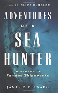 Adventures of a Sea Hunter: In Search of Famous Shipwrecks 9781553650713