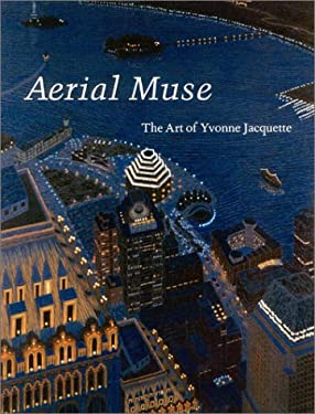 Aerial Muse: The Art of Yvonne Jacquette 9781555951573