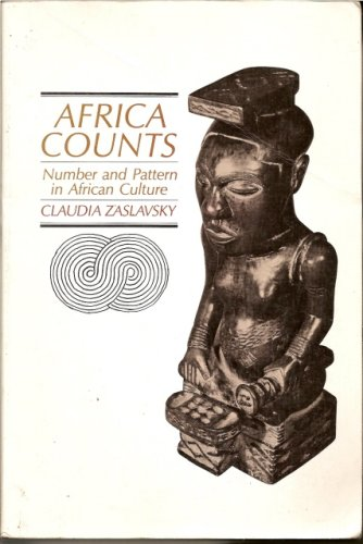 Africa Counts: Number and Pattern in African Culture 9781556520754