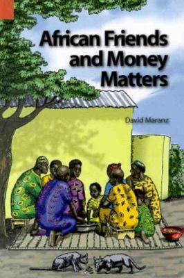 African Friends and Money Matters: Observations from Africa 9781556711176