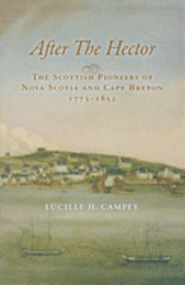 After the Hector: The Scottish Pioneers of Nova Scotia and Cape Breton 1773-1852 9781550027709