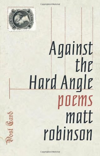 Against the Hard Angle: Poems 9781550229158