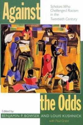 Against the Odds: Scholars Who Challenged Racism in the Twentieth Century 9781558494749