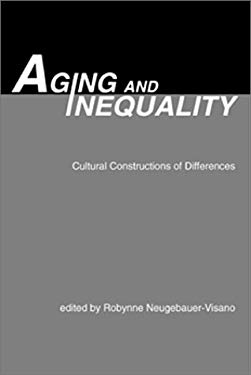 Aging and Inequality: Cultural Constructions of Differences 9781551300627