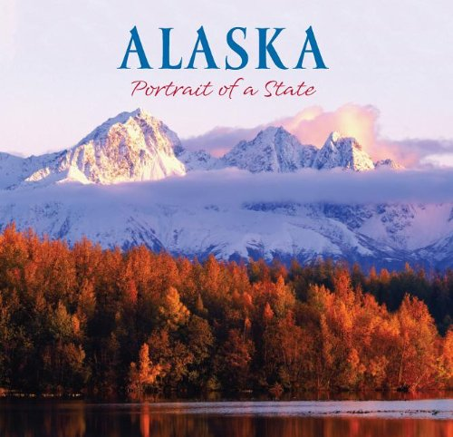 Alaska: Portrait of a State 9781558689527