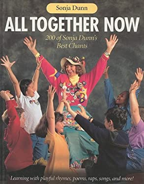 All Together Now: 200 of Sonja Dunn's Best Chants 9781551381152