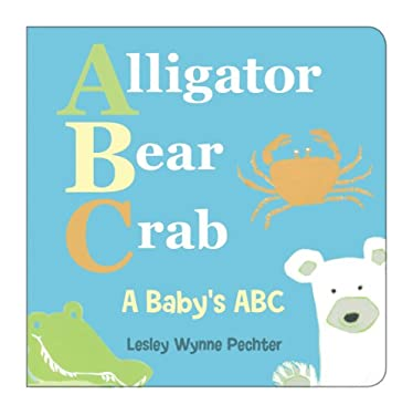 Alligator, Bear, Crab: A Baby's ABC 9781554693603