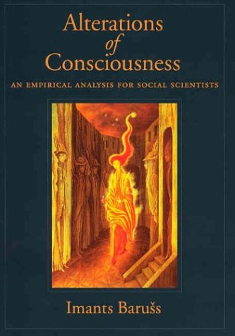 Alterations of Consciousness: An Empirical Analysis for Social Scientists 9781557989932