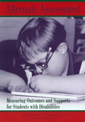 Alternate Assessment: Measuring Outcomes and Supports for Students with Disabilities 9781557664969