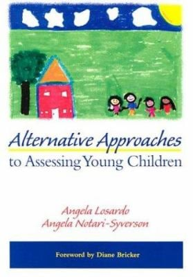 Alternative Approaches to Assessing Young Children 9781557664983