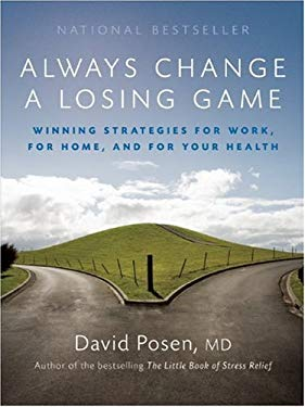 Always Change a Losing Game: Winning Strategies for Work, for Home and for Your Health 9781554702251