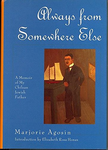 Always from Somewhere Else: A Memoir of My Chilean Jewish Father 9781558611955