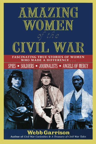 Amazing Women of the Civil War: Fascinating True Stories of Women Who Made a Difference 9781558537910