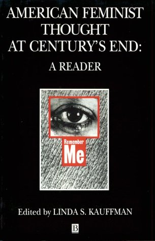 American Feminist Thought: At Century's End: A Reader 9781557863478