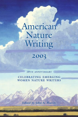 American Nature Writing: 2003: Celebrating Emerging Women Nature Writers 9781555913533