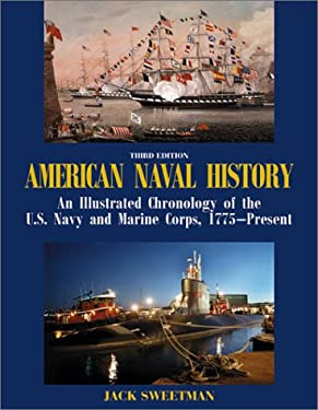 American Naval History: An Illustrated Chronology of the U.S. Navy and Marine Corps, 1775-Present 9781557508676