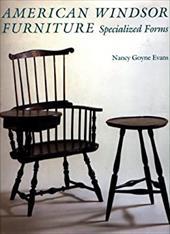American Windsor Furniture: Specialized Forms - Evans, Nancy Goyne