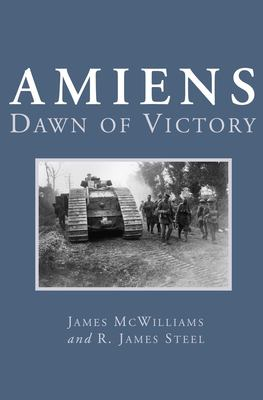 Amiens: Dawn of Victory 9781550023428