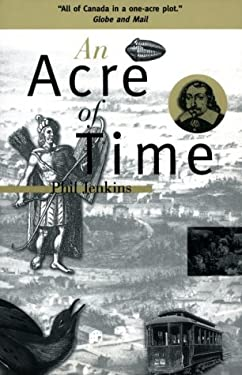 An Acre of Time: The Enduring Value of Place 9781551990026