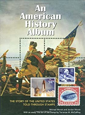 An American History Album: The Story of the United States Told Through Stamps 9781554073900
